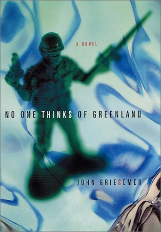 John Griesemer No One Thinks Of Greenland