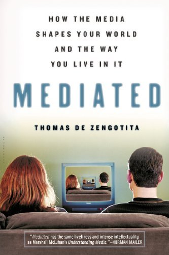 Thomas De Zengotita Mediated How The Media Shapes Your World And The Way You L