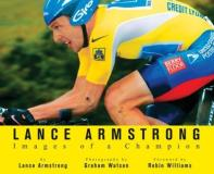 Lance Armstrong Lance Armstrong Images Of A Champion