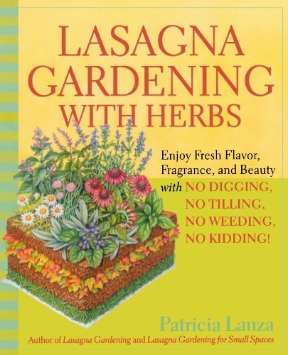 Patricia Lanza Lasagna Gardening With Herbs Enjoy Fresh Flavor Fragrance And Beauty With No