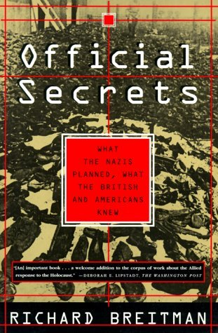 Richard Breitman Official Secrets What The Nazis Planned What The British And Amer