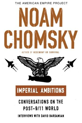 Noam Chomsky Imperial Ambitions Conversations On The Post 9 11 World