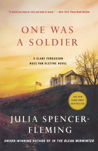 Julia Spencer Fleming One Was A Soldier A Clare Fergusson And Russ Van Alstyne Mystery