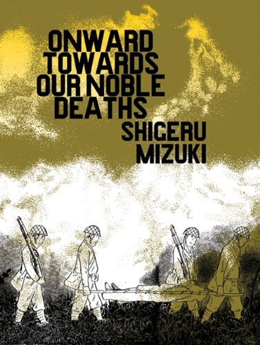 Shigeru Mizuki Onward Towards Our Noble Deaths