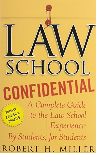 Robert H. Miller Law School Confidential A Complete Guide To The Law School Experience By 0003 Edition;revised Update