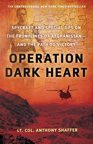 Anthony Shaffer Operation Dark Heart Spycraft And Special Ops On The Frontlines Of Afg