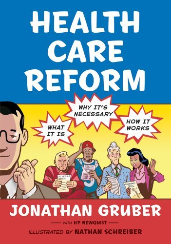 Jonathan Gruber Health Care Reform What It Is Why It's Necessary How It Works