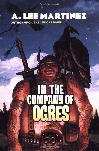A. Lee Martinez In The Company Of Ogres