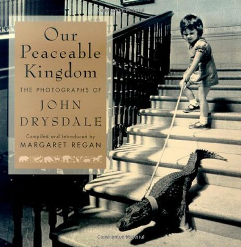 John A. Drysdale Our Peaceable Kingdom