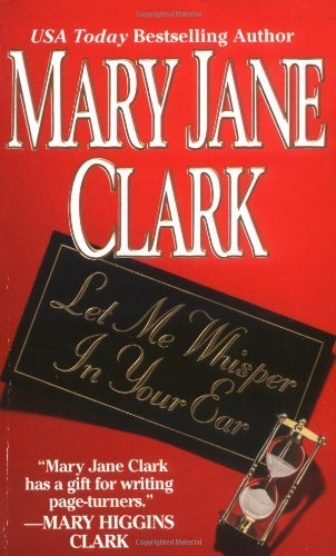 Mary Jane Clark Let Me Whisper In Your Ear