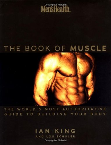 Lou Schuler Men's Health The Book Of Muscle The World's Most Authoritative Guide To Building