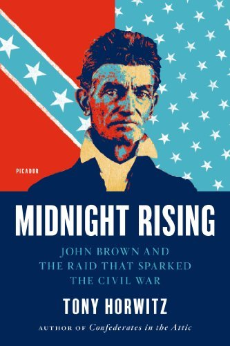 Tony Horwitz Midnight Rising John Brown And The Raid That Sparked The Civil Wa