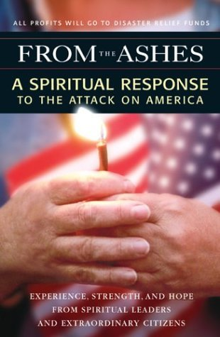 Beliefnet From The Ashes A Spiritual Response To The Attack On America