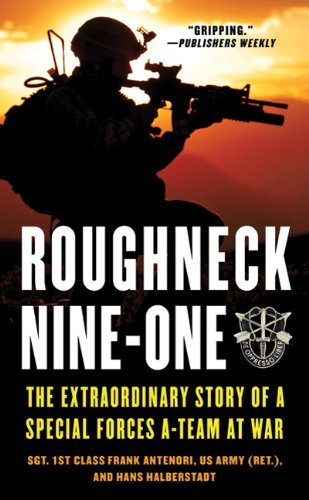 Frank Antenori Roughneck Nine One The Extraordinary Story Of A Special Forces A Tea