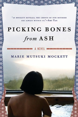 Marie Mutsuki Mockett Picking Bones From Ash