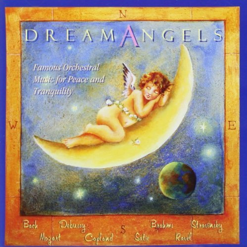 Dream Angels Dream Angels Schumann Satie Bach Ravel Boyd Gluck Copeland Brahms Schultz