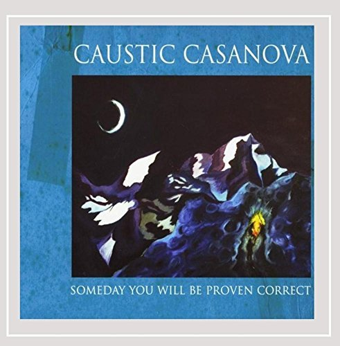 Casanova Caustic Someday You Will Be Proven Cor