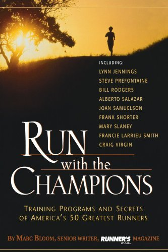 Marc Bloom Run With The Champions Training Programs And Secrets Of America's 50 Gre