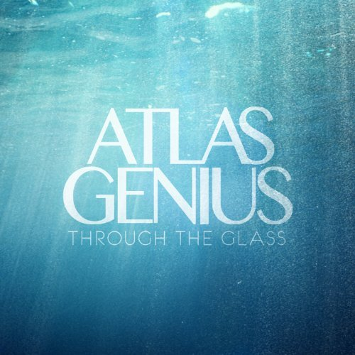 Atlas Genius Through The Glass