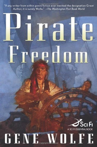 Gene Wolfe Pirate Freedom