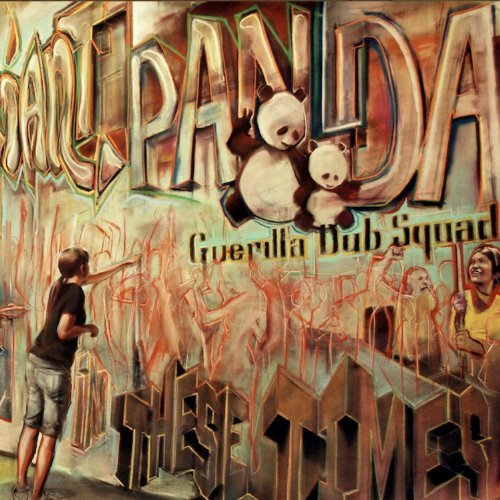 Giant Panda Guerilla Dub Squad In These Times