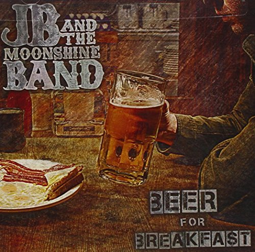 Jb & The Moonshine Band Beer For Breakfast