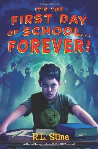 R. L. Stine It's The First Day Of School...Forever!