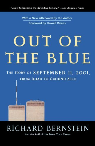 Richard Bernstein Out Of The Blue The Story Of September 11 2001 From Jihad To Gr