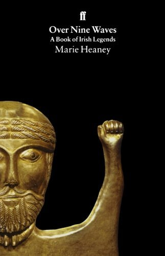 Marie Heaney Over Nine Waves A Book Of Irish Legends Revised