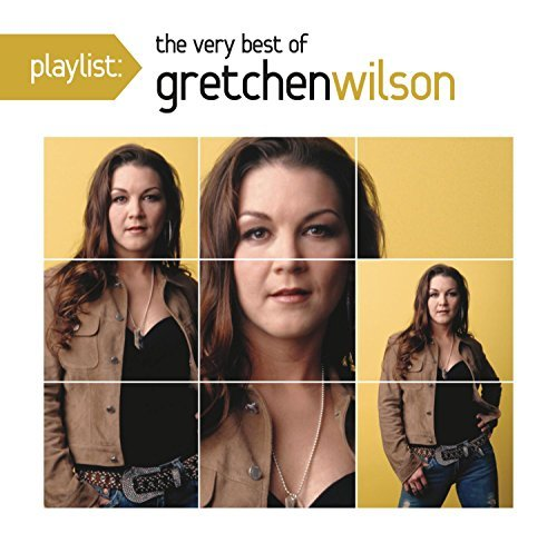 Gretchen Wilson Playlist The Very Best Of Gre