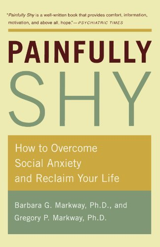Barbara Markway Painfully Shy How To Overcome Social Anxiety And Reclaim Your L