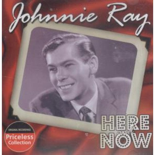 Johnny Ray Here & Now