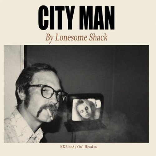 Lonesome Shack City Man