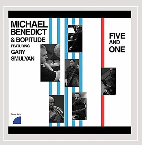 Michael & Bopitude Benedict Five & One Feat. Gary Smulyan