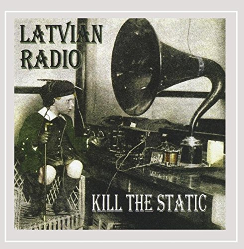 Latvian Radio Kill The Static