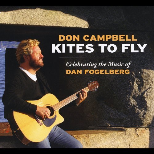 Don Campbell Kites To Fly Celebrating The Music Of Dan Fogelb Local