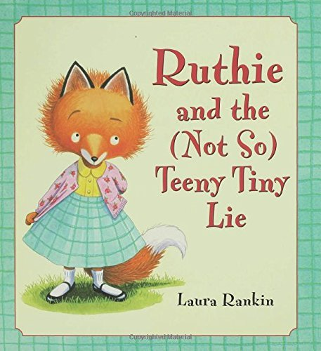 Laura Rankin Ruthie And The (not So) Teeny Tiny Lie