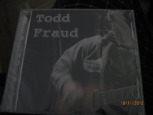 Todd Fraud You Don't Even Know