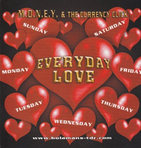 M.O.N.E.Y. & The Currency Click Everyday Love