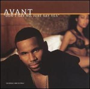 Avant Don't Say No Just Say Yes