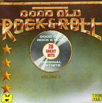 Good Old Rock & Roll 28 Great Hits Vol. 2 Good Old Rock & Roll 28 Great Hits