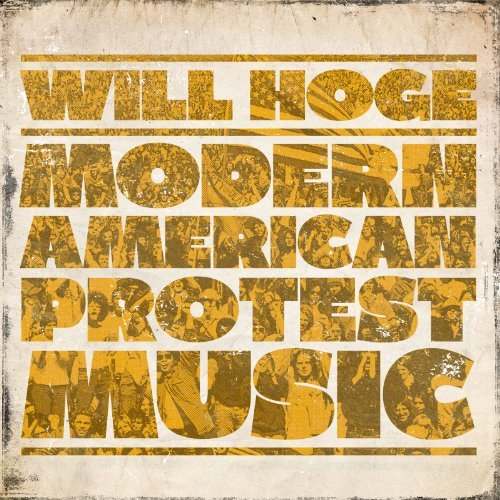 Hoge Will Modern American Protest Music Cdep