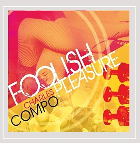 Charles Compo Foolish Pleasure