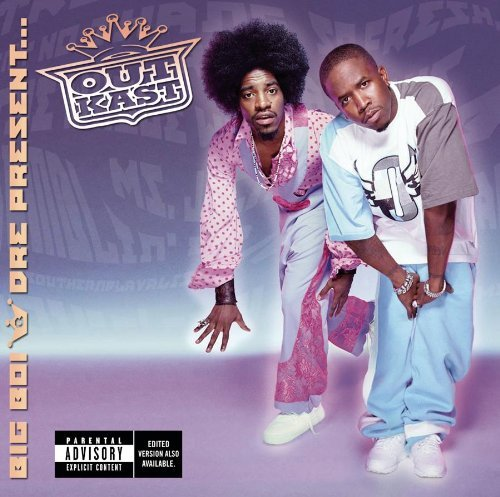 Outkast Big Boi & Dre Present Outkast Explicit Version