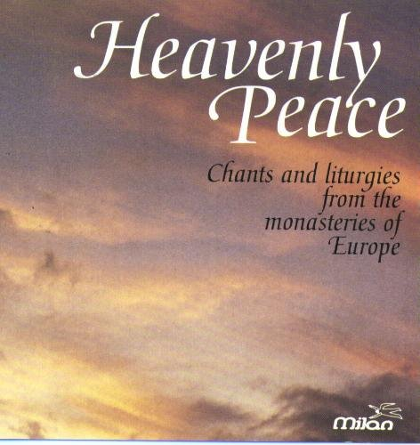 Heavenly Peace Chants & Liturgies From The Mo