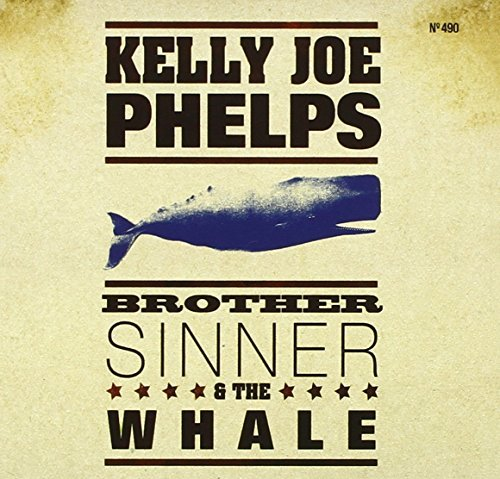 Kelly Joe Phelps Brother Sinner & The Whale