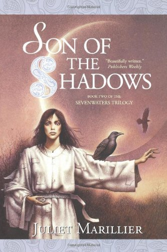 Juliet Marillier Son Of The Shadows Book Two Of The Sevenwaters Trilogy