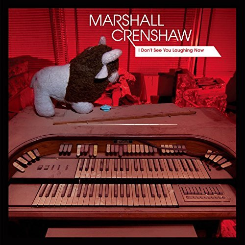 Marshall Crenshaw I Don't See You Laughing Now 10 Inch Vinyl