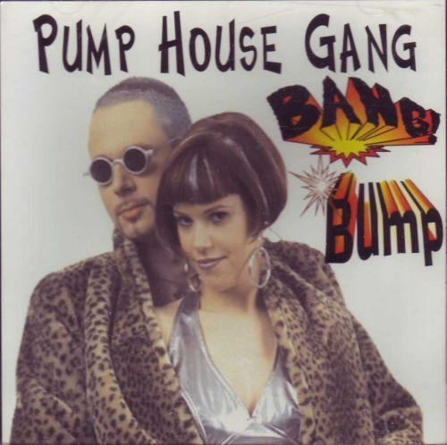 Pump House Gang Bang! Bump!