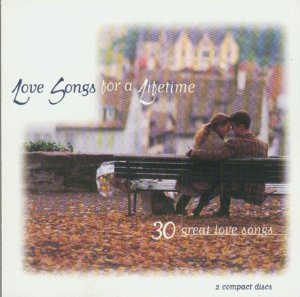 Love Songs For A Lifetime 30 Great Love Songs
